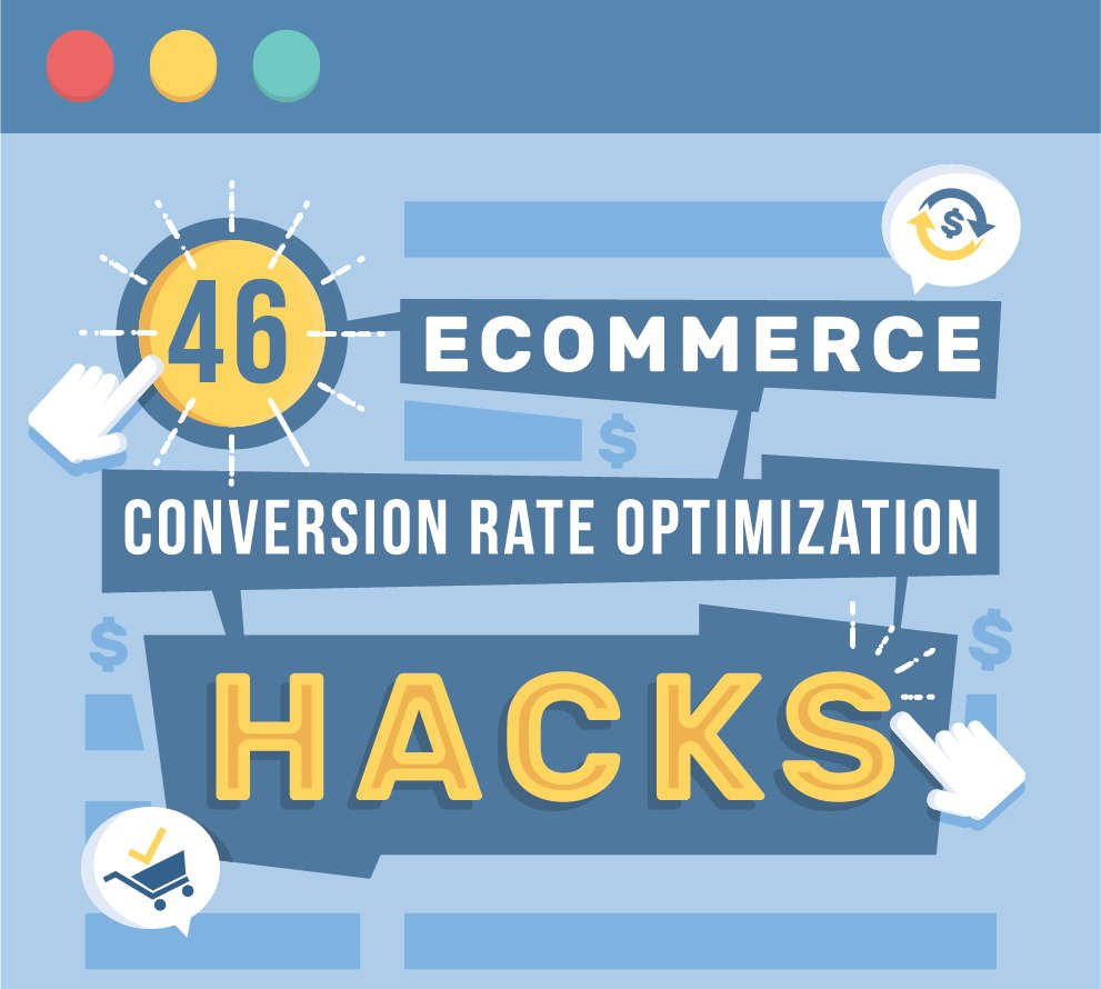 46 eCommerce Conversion Rate Optimization Hacks